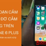 Huong Dan Phat Hien Va Sua Loi Loan Cam Ung Do Cam Ung Tren Iphone 6 Plus