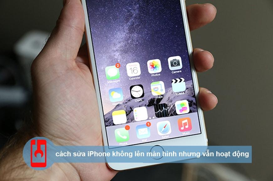 Cach Sua Iphone Khong Len Man Hinh Nhung Van Hoat Dong