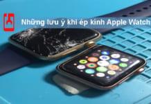 Những Lưu ý Khi ép Kính Apple Watch
