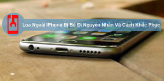 Loa Ngoài Iphone Bị Bé Đi Nguyên Nhân Và Cách Khắc Phục