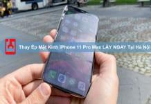 Thay Ép Mặt Kính Iphone 11 Pro Max LẤy Ngay Tại Hà Nội