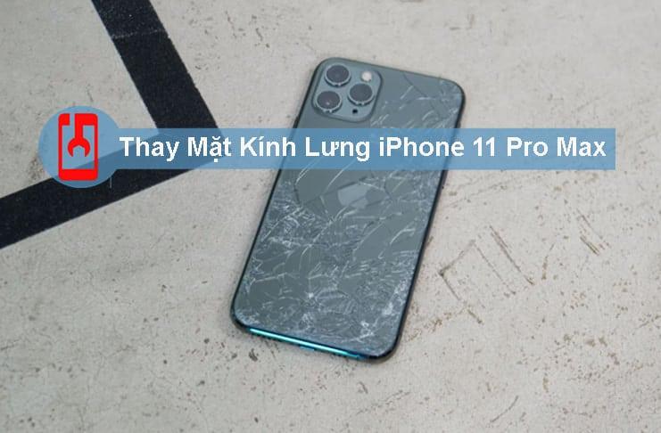 Thay Mặt Kính Lưng Iphone 11 Pro Max