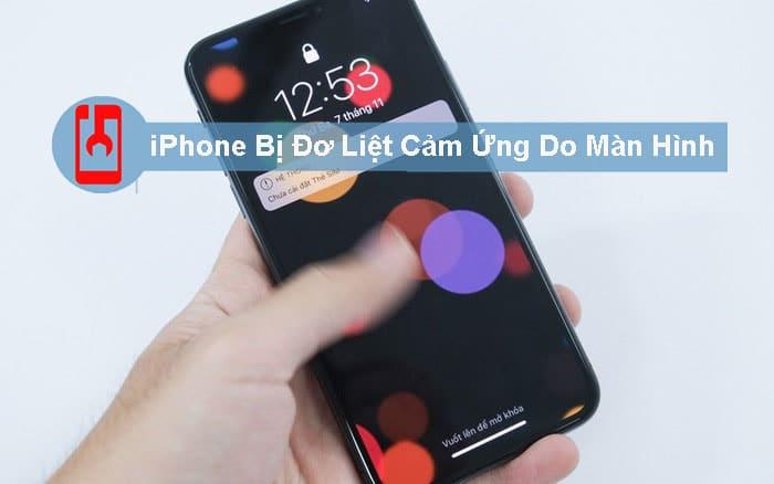 Iphone Bị Đơ Liệt Cảm Ứng Do Màn Hình
