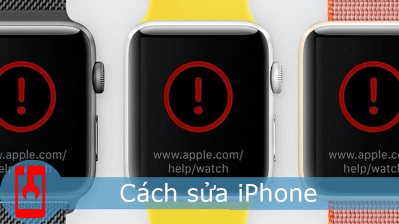 Apple Watch lỗi chấm than đỏ